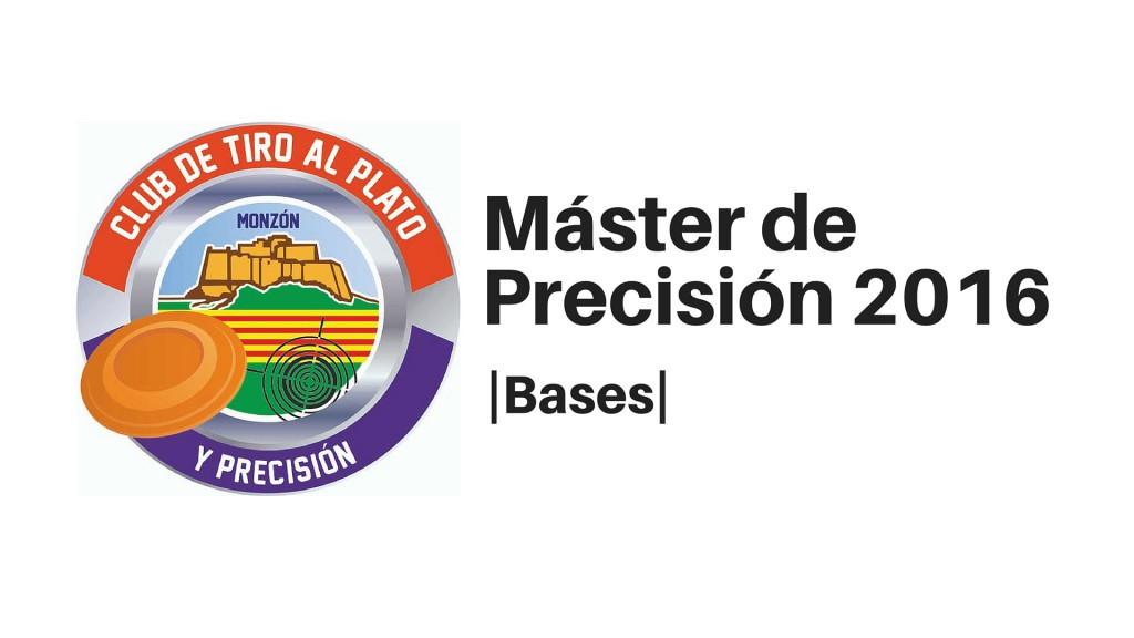 CLUB DE TIRO AL PLATO DE MONZON BASES DEL MASTER DE PRECISION 2016
